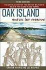 Oak Island and Its Lost Treasure: The Untold Story of the British Military's Role in the Island Flood Tunnel by Graham Harris, Les MacPhie (Paperback, 2013)