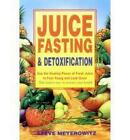 Juice Fasting and Detoxification: Using the Healing Power of Fresh Juice to Feel Young and Look Good by Steve Meyerowitz (Paperback, 1999)