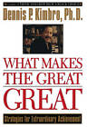What Makes the Great Great: Strategies for Extraordinary Achievement by Dennis Kimbro (Paperback, 1998)