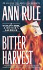 Bitter Harvest by Ann Rule (Paperback)