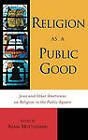 Religion as a Public Good: Jews and Other Americans on Religion in the Public Square by Rowman & Littlefield (Hardback, 2003)