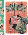 The Ukelele: A Visual History by Jim Beloff (Paperback, 2000)