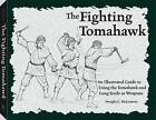 Fighting Tomahawk: An Illustrated Guide to Using the Tomahawk and Long Knife as Weapons by Dwight. C. McLemore (Paperback, 2004)