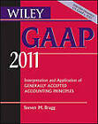 Wiley GAAP: Interpretation and Application of Generally Accepted Accounting Principles 2011 by Barry J. Epstein, Steven M. Bragg, Ralph Nach (Paperback, 2010)