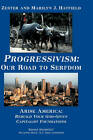 Progressivism: Our Road to Serfdom: Arise America: Rebuild Your God-Given Capitalist Foundations by Zester and Marilyn J. Hatfield (Hardback, 2010)