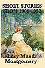 The Short Stories of Lucy Maud Montgomery from 1909-1922 by Lucy Maud Montgomery (Paperback / softback, 2010)