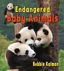 Endangered Baby Animals by Bobbie Kalman (Paperback, 2012)