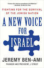 A New Voice for Israel: Fighting for the Survival of the Jewish Nation by Jeremy Ben-Ami (Paperback, 2012)