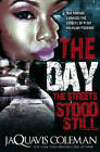 The Day the Streets Stood Still by JaQuavis Coleman (Paperback, 2013)