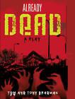 Already Dead by Tom Bradman, Tony Bradman (Hardback, 2012)