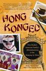 Hong Konged: One Modern American Family's (Mis)adventures in the Gateway to China by Paul Hanstedt (Hardback, 2012)