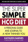 Super Simple HCG Diet: A Personal Guide and Journal to a New Thinner You by Kathleen Barnes (Paperback, 2012)
