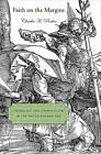 Faith on the Margins: Catholics and Catholicism in the Dutch Golden Age by Charles H. Parker (Hardback, 2008)