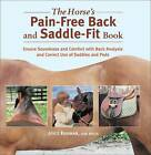 Horse's Pain-Free Back and Saddle-Fit Book: Ensure Soundness and Comfort with Back Analysis and Correct Use of Saddles and Pads by Joyce Harman (Paperback, 2004)