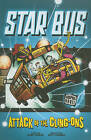 Star Bus - Attack of the Cling-Ons by Scott Ciencin (Paperback, 2011)