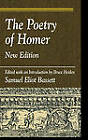 The Poetry of Homer: Edited with an Introduction by Bruce Heiden by S. E. Bassett (Hardback, 2003)