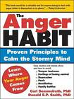 The Anger Habit: Proven Principles to Calm the Stormy Mind by Donald Smith, Carl Semmelroth (Paperback, 2004)