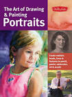 The Art of Drawing & Painting Portraits: Create Realistic Heads, Faces & Features in Pencil, Pastel, Watercolor, Oil & Acrylic by Lance Richlin, Ken Goldman, Timothy Chambers, Peggi Habets (Paperback, 2012)