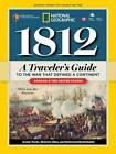1812: A Traveler's Guide to the War That Defined a Continent by National Geographic, Caroline Hickey (Paperback, 2009)
