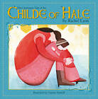 The Cautionary Tale of the Childe of Hale by Rachel Lyon (Hardback, 2012)
