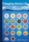 Imaging Marine Life: Macrophotography and Microscopy Approaches for Marine Biology by Wiley-VCH Verlag GmbH (Hardback, 2011)