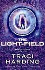 The Light-field by Traci Harding (Paperback, 2012)