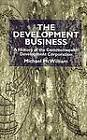 The Development Business: A History of the Commonwealth Development Corporation by Michael McWilliam (Hardback, 2001)