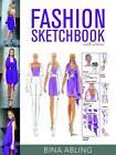 Fashion Sketchbook by Bina Abling (Hardback, 2012)