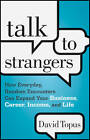 Talk to Strangers: How Everyday, Random Encounters Can Expand Your Business, Career, Income and Life by David Topus (Hardback, 2012)