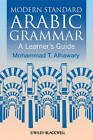 Modern Standard Arabic Grammar: A Learner's Guide by Mohammad Alhawary (Hardback, 2011)