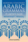 Modern Standard Arabic Grammar: A Learner's Guide by Mohammad Alhawary (Hardback, 2011)