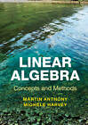Linear Algebra: Concepts and Methods by Martin Anthony, Michele Harvey (Paperback, 2012)