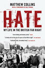 Hate: My Life in the British Far Right by Matthew Collins (Paperback, 2012)