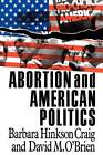 Abortion and American Politics by Barbara Hinkson Craig, David M. O'Brien (Paperback, 1993)