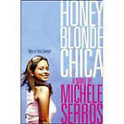 Honey Blonde Chica by Michele Serros (Paperback, 2007)