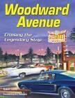 Woodward Avenue: Cruising the Legendary Strip by Robert Genat (Paperback, 2013)