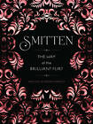Smitten: The Way of the Brilliant Flirt by Simone Kornfeld, Ariel Kiley (Hardback, 2013)