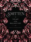 Smitten: The Way of the Brilliant Flirt by Simone Kornfeld, Ariel Kiley (Hardback, 2013)