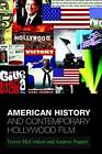 American History and Contemporary Hollywood Film: From 1492 to Three Kings by Andrew Pepper, Trevor McCrisken (Hardback, 2005)