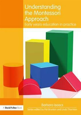 Understanding the Montessori Approach: Early Years Education in Practice by...