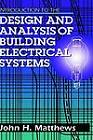 Introduction to the Design and Analysis of Building Electrical Systems by J. H. Matthews (Hardback, 1993)