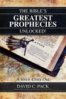 The Bible's Greatest Prophecies Unlocked! - A Voice Cries Out by David C Pack (Paperback / softback, 2010)