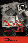 Eddie Pike in Paris or the Lost Picasso: A Novel by KEN CAMERON by KEN CAMERON (Paperback, 2010)