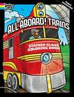 All Aboard! Trains Dover Stained Glass Coloring Book by Peter Donahue (Paperback, 2011)