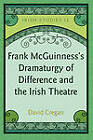Frank McGuinness's Dramaturgy of Difference and the Irish Theatre by David Cregan (Hardback, 2011)
