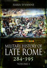 Military History of Late Rome 284-361 by Ilkka Syvanne (Hardback, 2015)