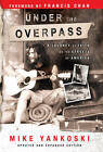Under the Overpass: A Journey of Faith on the Streets of America by Mike Yankoski (Paperback, 2005)
