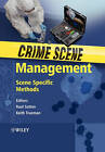 Crime Scene Management: Scene Specific Methods by John Wiley and Sons Ltd (Paperback, 2009)