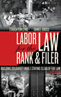 Labor Law for the Rank and Filer: While Staying Clear by Staughton Lynd (Paperback, 2011)