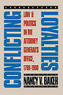 Conflicting Loyalties: Law and Politics in the Attorney General's Office, 1789-1990 by Nancy V. Baker (Hardback, 1992)